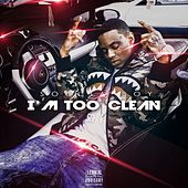 Play & Download I'm Too Clean by Soulja Boy | Napster