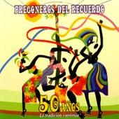 Play & Download Pregoneros del Recuerdo - 50 años la tridicion continua by Various Artists | Napster