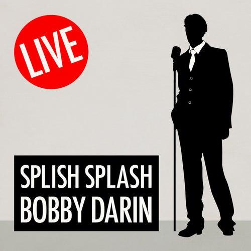 Play & Download Splish Splash - Live by Bobby Darin | Napster