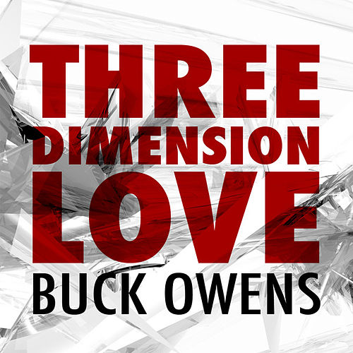 Play & Download Three Dimension Love by Buck Owens | Napster