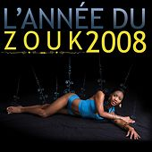 Play & Download L'année du zouk 2008 by Various Artists | Napster