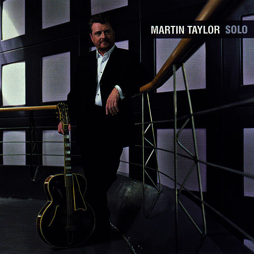 Play & Download Solo by Martin Taylor | Napster