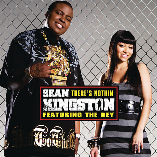 Play & Download There's Nothin (featuring The DEY) by Sean Kingston | Napster