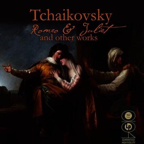 Tchaikovsky: Romeo & Juliet And Other Works by Pyotr Ilyich Tchaikovsky
