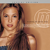 Play & Download I Wanna Be With You by Mandy Moore | Napster