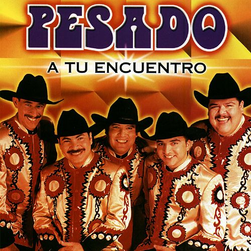 Play & Download A Tu Encuentro by Pesado | Napster