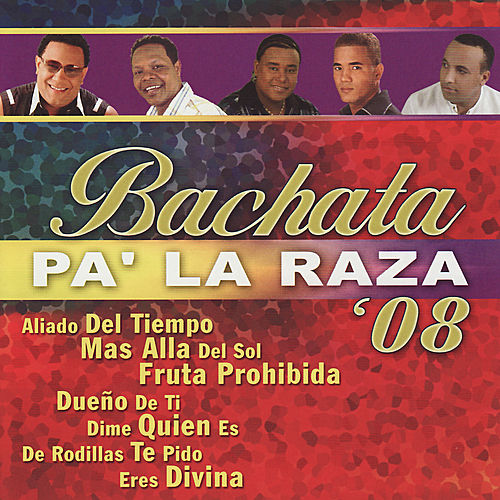 Bachata Pa' La Raza '08 by Various Artists