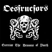 Play & Download Exercise The Demons Of Youth by Destructors | Napster