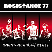 Songs For A Nanny State by Resistance 77