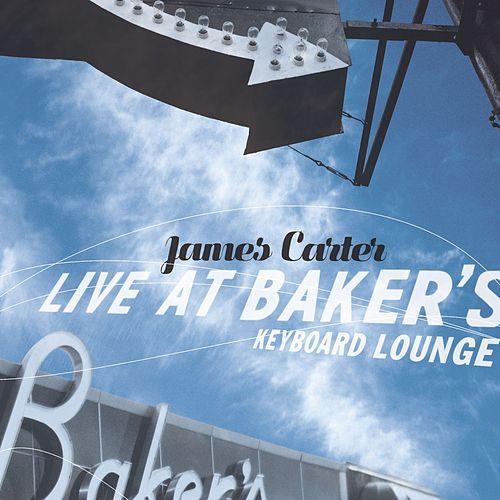 Play & Download Live At Baker's Keyboard Lounge by James Carter | Napster