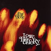 Play & Download Far Gone by Love Battery | Napster