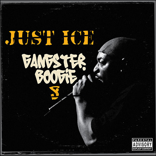 Gangster Boogie by Just Ice