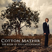 Play & Download The Book of Too Late Changes by Cotton Mather | Napster