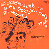 Play & Download The Progressive Records All Star Tenor Sax and Trombone Spectaculars by Various Artists | Napster