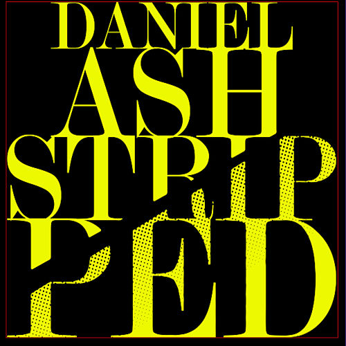 Stripped by Daniel Ash