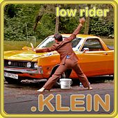 Play & Download Low Rider by Klein | Napster