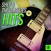 Play & Download Shep & the Limelites Hits, Vol. 2 by Shep and the Limelites | Napster
