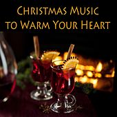 Christmas Music to Warm Your Heart by Christmas Songs