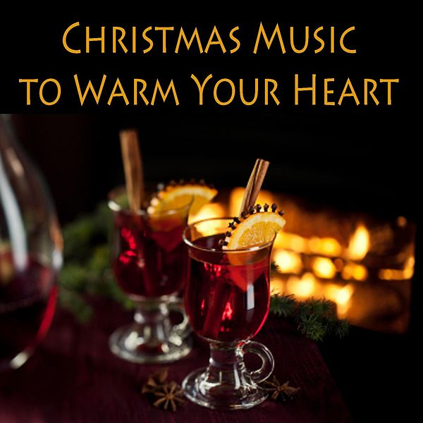Christmas music to warm your heart by songs