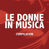 Le donne in musica by Various Artists