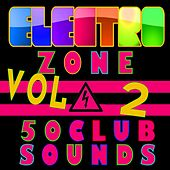 Play & Download Electro Zone (50 Club Sounds)  Vol 2 by Various Artists | Napster