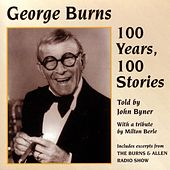 Play & Download George Burns: 100 Years 100 Stories by George Burns | Napster