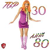 Play & Download Top 30 Anni 80 by Various Artists | Napster