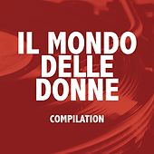 Play & Download Il mondo delle donne (Compilation) by Various Artists | Napster