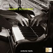 Play & Download Classical Selection - Schumann: Kinderszenen by Various Artists | Napster