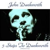 Play & Download 5 Steps to Dankworth (Remastered 2015) by John Dankworth | Napster