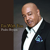 Play & Download I'm with You by Peabo Bryson | Napster