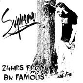 24hrs from Bn Famous by Supreme