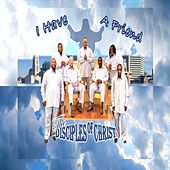 I Have a Friend by Disciples of Christ