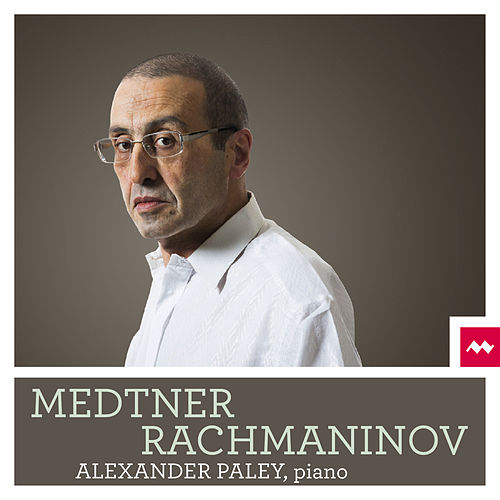 Play & Download Medtner & Rachmaninov by Alexander Paley | Napster