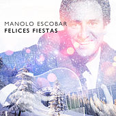 Manolo Escobar Felices Fiestas by Manolo Escobar