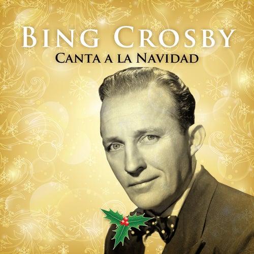 Bing Crosby Canta a La Navidad by Bing Crosby