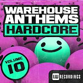 Warehouse Anthems: Hardcore, Vol. 10 - EP by Various Artists