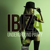 Ibiza Underground Party 2016,Pt. 2 by Various Artists
