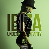 Ibiza Underground Party 2016,Pt. 1 by Various Artists