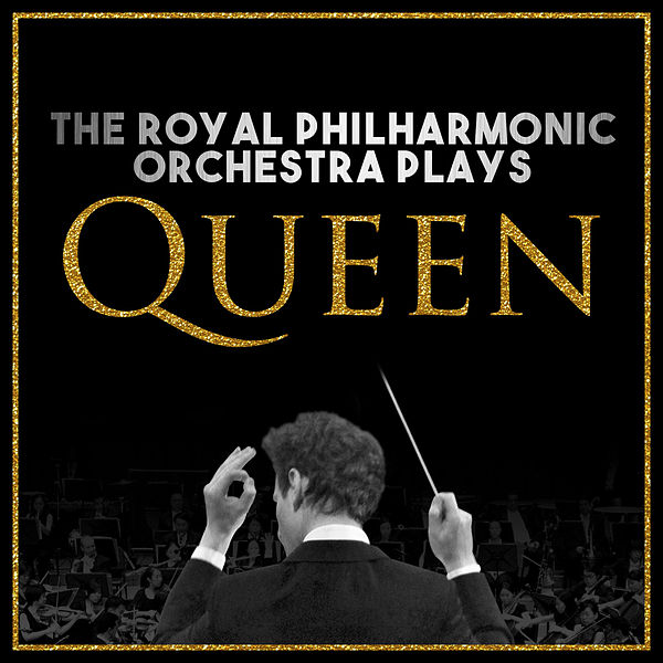 The Royal Philharmonic Orchestra Goes To The Bathroom: The Royal Philharmonic Orchestra Plays… Queen By Royal