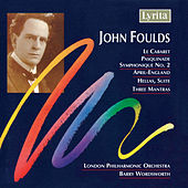 John Foulds: Orchestral Works by London Philharmonic Orchestra