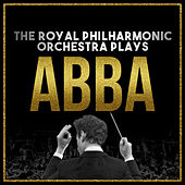 Play & Download The Royal Philharmonic Orchestra Plays… Abba by Royal Philharmonic Orchestra | Napster