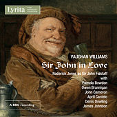 Play & Download Vaughan Williams: Sir John in Love - An Opera in Four Acts by Parry Jones   Napster