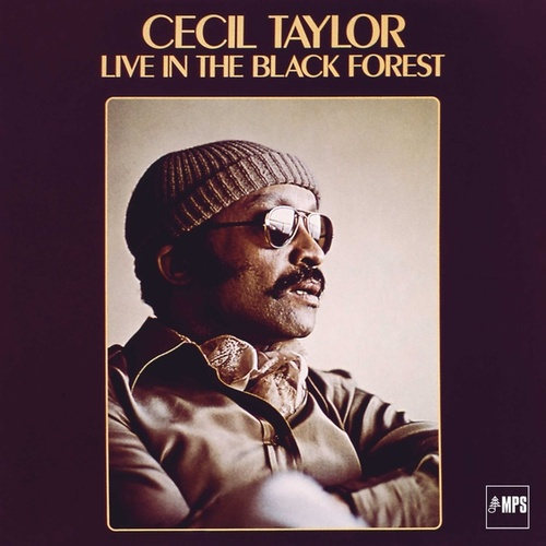 Play & Download Cecil Taylor Live in the Black Forest by Cecil Taylor | Napster