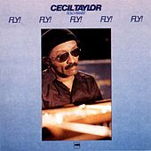 Play & Download Fly! Fly! Fly! Fly! Fly! by Cecil Taylor | Napster