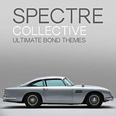 Spectre Collective - Ultimate Bond Themes by Various Artists