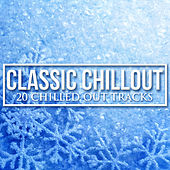 Play & Download Classic Chillout by Various Artists | Napster