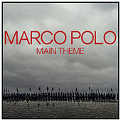 Marco Polo Main Theme by L'orchestra Cinematique