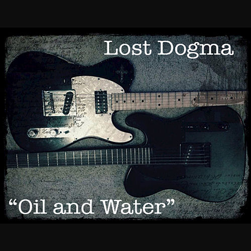 Play & Download Oil & Water - Single by Lost Dogma | Napster