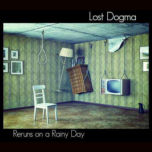 Play & Download Reruns on a Rainy Day by Lost Dogma | Napster